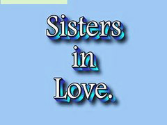 Sister in, Sisters loving sisters, Sisters love, Sister in love, Sister in -law, Sister loves