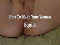 How to, How to squirt, How squirting, How to make, Hows, Man squirt